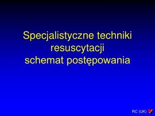 Specjalistyczne techniki resuscytacji schemat postępowania