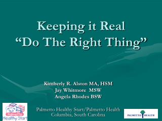 Keeping it Real �Do The Right Thing�