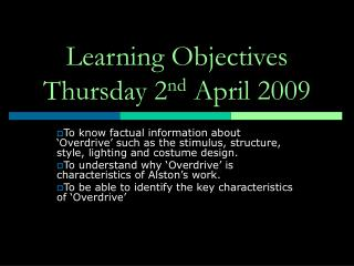 Learning Objectives Thursday 2 nd  April 2009
