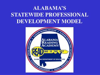 ALABAMA'S   STATEWIDE PROFESSIONAL DEVELOPMENT MODEL