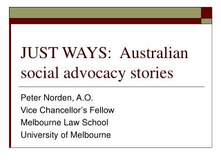 JUST WAYS:  Australian social advocacy stories