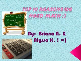 By:  Briana N. & Alyssa K. ! =]