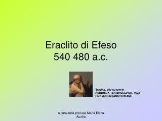 Eraclito di Efeso 540 480 a.c.