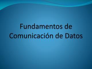 Fundamentos de Comunicaci�n de Datos