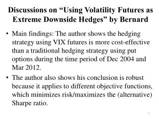 "Discussions on ""Using Volatility Futures as Extreme Downside Hedges"" by Bernard"