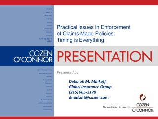 Practical Issues in Enforcement of Claims-Made Policies: Timing is Everything