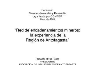 Seminario  Recursos Naturales y Desarrollo organizado por CONFIEP Lima, julio 2005