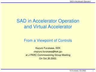 SAD in Accelerator Operation and Virtual Accelerator