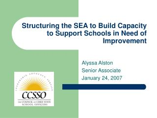Structuring the SEA to Build Capacity to Support Schools in Need of Improvement