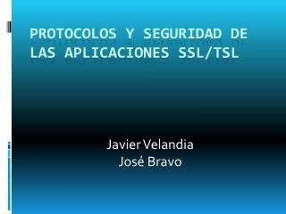 Protocolos  y  Seguridad  de  las aplicaciones SSL/ TSL