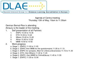 Agenda of Centra meeting Thursday 13th of May, 10am to 11.30am German Bernal-Rios is attending
