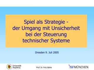 Spiel als Strategie -  der Umgang mit Unsicherheit  bei der Steuerung  technischer Systeme