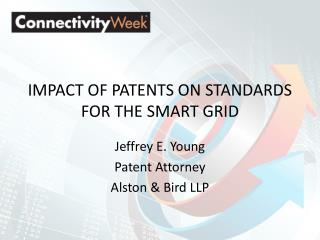 IMPACT OF PATENTS ON STANDARDS FOR THE SMART GRID
