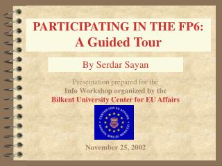 PARTICIPATING IN THE FP6: A Guided Tour