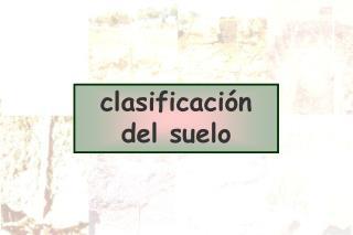 clasificaci�n del suelo