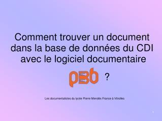 Comment trouver un document  dans la base de données du CDI  avec le logiciel documentaire