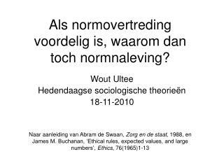 Als normovertreding voordelig is, waarom dan toch normnaleving?