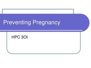 Preventing Pregnancy