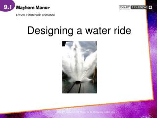 Designing a water ride