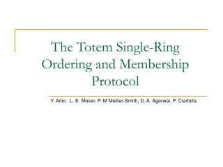 The Totem Single-Ring Ordering and Membership Protocol