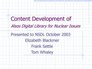 Content Development of Alsos Digital Library for Nuclear Issues