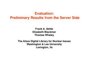 Evaluation:  Preliminary Results from the Server Side