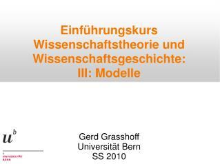 Einführungskurs Wissenschaftstheorie und Wissenschaftsgeschichte: III: Modelle
