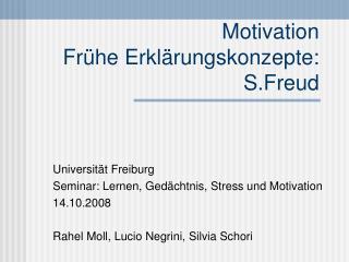 Motivation Fr�he Erkl�rungskonzepte: S.Freud