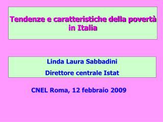 Tendenze e caratteristiche della povert� in Italia