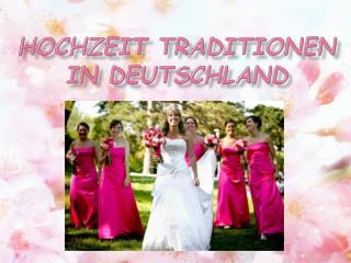 Hochzeit Traditionen  in Deutschland