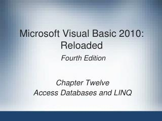 Microsoft Visual Basic 2010: Reloaded Fourth Edition