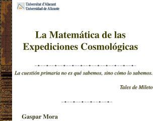 La Matemática de las Expediciones Cosmológicas
