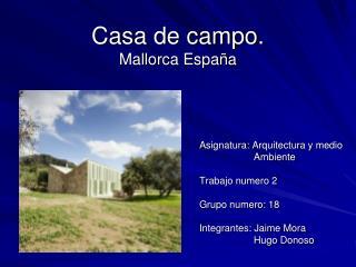 Casa de campo. Mallorca España