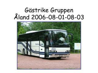 Gästrike Gruppen Åland 2006-08-01-08-03