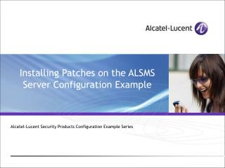 Installing Patches on the ALSMS Server Configuration Example