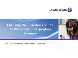 Changing the IP Address on the ALSMS Server Configuration Example
