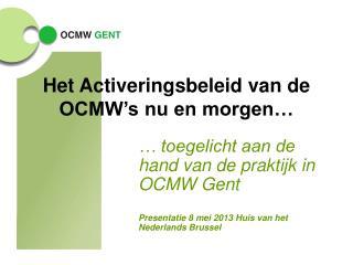 Het Activeringsbeleid van de OCMW�s nu en morgen�