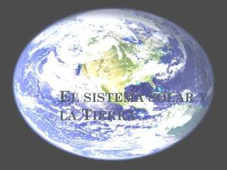 El sistema solar y la Tierra