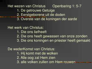 Het wezen van Christus       Openbaring 1: 5-7 1. De getrouwe Getuige