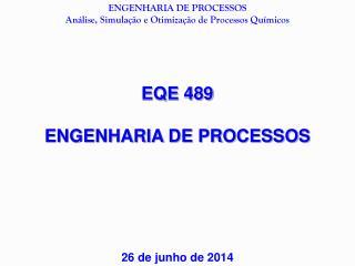 EQE 489 ENGENHARIA DE PROCESSOS