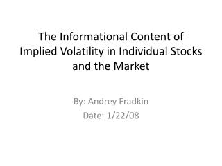 The Informational Content of Implied Volatility in Individual Stocks and the Market