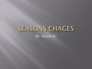 SEASONS Chages