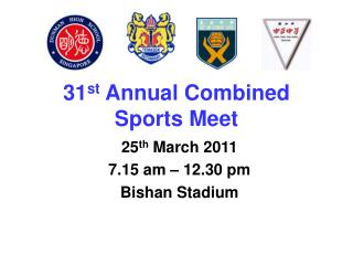 31 st  Annual Combined Sports Meet