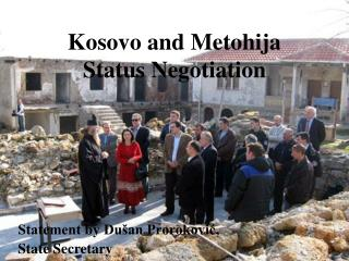 Kosovo and Metohi j a  Status Negotiation