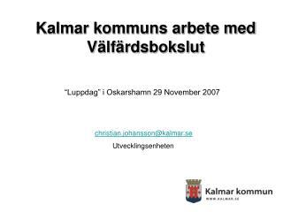 Kalmar kommuns arbete med V�lf�rdsbokslut