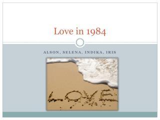 Love in 1984