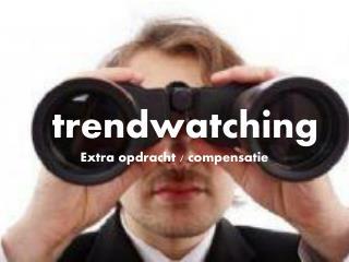 t rendwatching Extra opdracht / compensatie