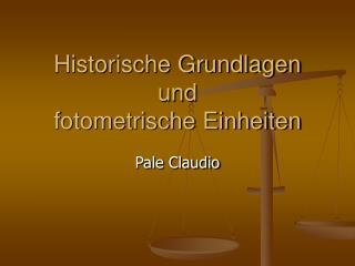Historische Grundlagen und fotometrische Einheiten