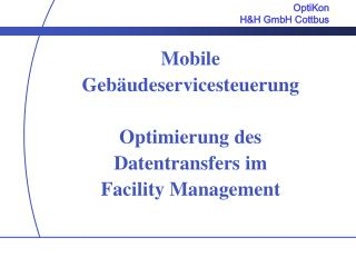 Mobile Gebäudeservicesteuerung  Optimierung des Datentransfers im  Facility Management