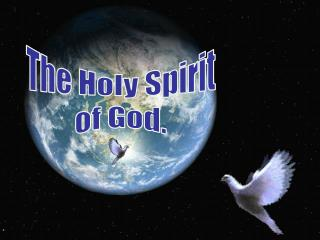 The Holy Spirit of God.